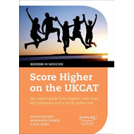Score Higher on the UKCAT: The Expert Guide from Kaplan, with Over 800 Questions and a Mock Online T (BOK)