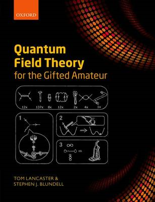 Quantum Field Theory for the Gifted Amateur (BOK)