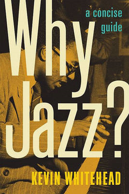 Why Jazz?: A Concise Guide (BOK)
