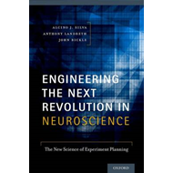 Engineering the Next Revolution in Neuroscience: The New Science of Experiment Planning (BOK)
