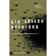 Six-legged Soldiers: Using Insects as Weapons of War (BOK)