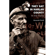 They Say in Harlan County: An Oral History (BOK)
