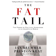 The Fat Tail: The Power of Political Knowledge in an Uncertain World (with a New Foreword) (BOK)