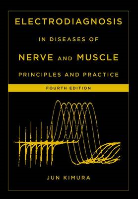 Electrodiagnosis in Diseases of Nerve and Muscle: Principles and Practice (BOK)