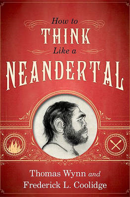 How to Think Like a Neandertal (BOK)