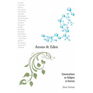 Atoms and Eden: Conversations on Religion and Science (BOK)