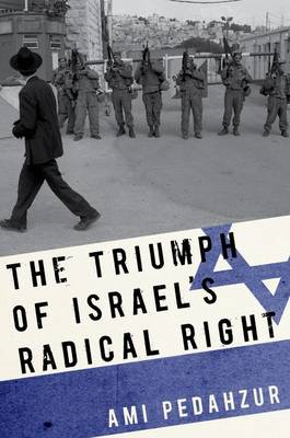 The Triumph of Israel's Radical Right (BOK)