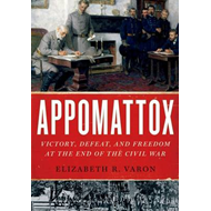 Appomattox: Victory, Defeat, and Freedom at the End of the Civil War (BOK)