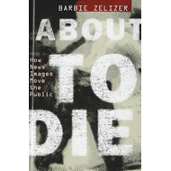 About to Die: How News Images Move the Public (BOK)