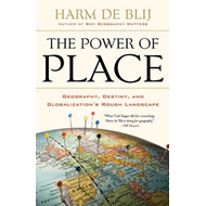 The Power of Place: Geography, Destiny, and Globalization's Rough Landscape (BOK)