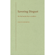 Savoring Disgust: The Foul and the Fair in Aesthetics (BOK)