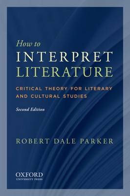 How to Interpret Literature: Critical Theory for Literary and Cultural Studies (BOK)