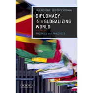 Diplomacy in a Globalizing World: Theories and Practices (BOK)