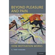 Beyond Pleasure and Pain: How Motivation Works (BOK)