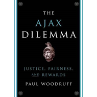 The Ajax Dilemma: Justice, Fairness, and Rewards (BOK)