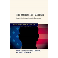 The Ambivalent Partisan: How Critical Loyalty Promotes Democracy (BOK)