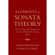 Elements of Sonata Theory: Norms, Types, and Deformations in the Late-eighteenth-century Sonata (BOK)