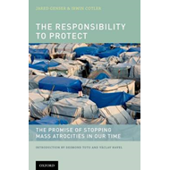 The Responsibility to Protect: The Promise of Stopping Mass Atrocities in Our Time (BOK)