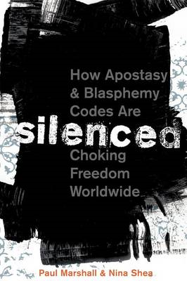Silenced: How Apostasy and Blasphemy Codes are Choking Freedom Worldwide (BOK)