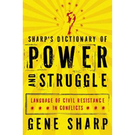Sharp's Dictionary of Power and Struggle: Language of Civil Resistance in Conflicts (BOK)