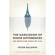 The Narcissism of Minor Differences: How America and Europe are Alike (BOK)