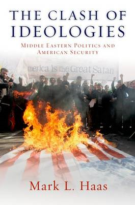 The Clash of Ideologies: Middle Eastern Politics and American Security (BOK)