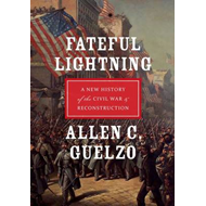 Fateful Lightning: A New History of the Civil War and Reconstruction (BOK)