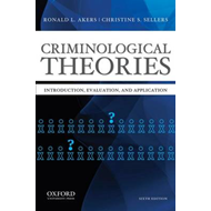 Criminological Theories: Introduction, Evaluation, and Application (BOK)
