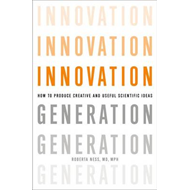 Innovation Generation: How to Produce Creative and Useful Scientific Ideas (BOK)