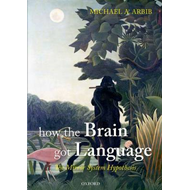 How the Brain Got Language: The Mirror System Hypothesis (BOK)