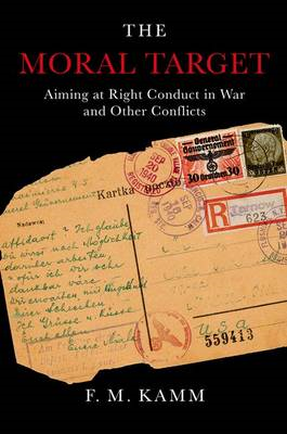 The Moral Target: Aiming at Right Conduct in War and Other Conflicts (BOK)