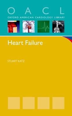 Heart Failure: A Practical Guide for Diagnosis and Management (BOK)