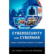 Cybersecurity and Cyberwar: What Everyone Needs to Know (BOK)