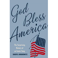 God Bless America: The Surprising History of an Iconic Song (BOK)