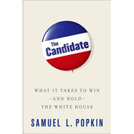 The Candidate: What it Takes to Win - and Hold - the White House (BOK)