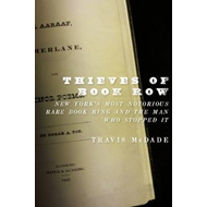 Thieves of Book Row: New York's Most Notorious Rare Book Ring and the Man Who Stopped it (BOK)