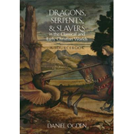Dragons, Serpents, and Slayers in the Classical and Early Ch (BOK)