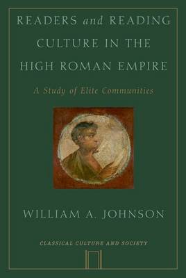 Readers and Reading Culture in the High Roman Empire (BOK)