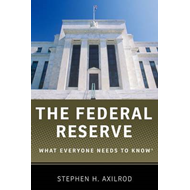 The Federal Reserve: What Everyone Needs to Know (BOK)