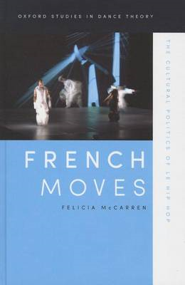 French Moves: The Cultural Politics of Le Hip Hop (BOK)