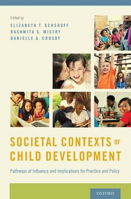 Societal Contexts of Child Development: Pathways of Influence and Implications for Practice and Poli (BOK)