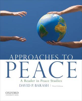 Approaches to Peace: A Reader in Peace Studies (BOK)