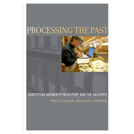 Processing the Past: Contesting Authority in History and the Archives (BOK)