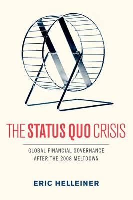 The Status Quo Crisis: Global Financial Governance After the 2008 Meltdown (BOK)