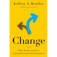 Change: What Really Leads to Lasting Personal Transformation (BOK)