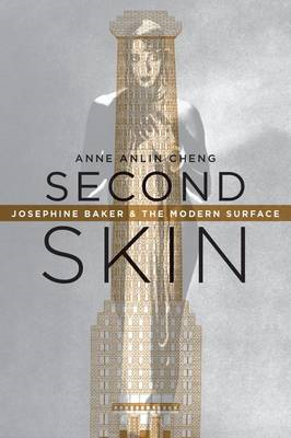 Second Skin: Josephine Baker & the Modern Surface (BOK)