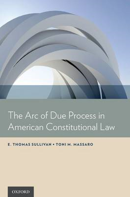 The Arc of Due Process in American Constitutional Law (BOK)