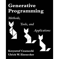 Generative Programming: Methods, Tools, and Applications (BOK)