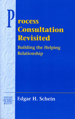 Process Consultation Revisited: Building the Helping Relationship (BOK)