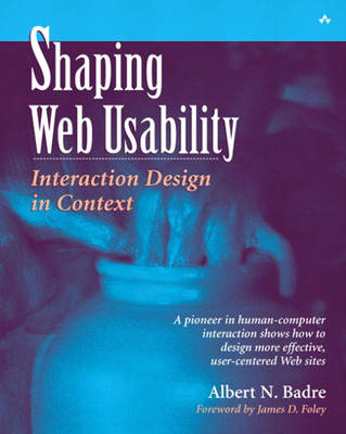 Shaping Web Usability: Interaction Design in Context (BOK)